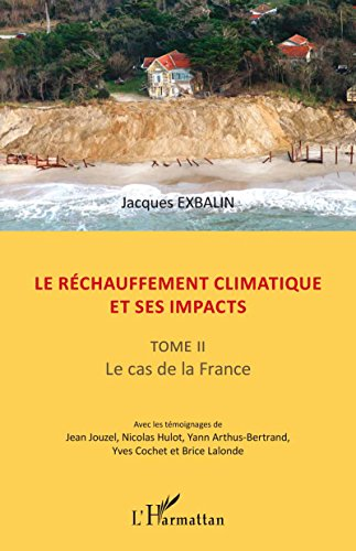 Le réchauffement climatique et ses impacts: Tome II - Le cas de la France