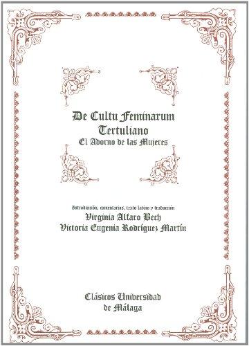 El adorno de las mujeres = De cultu feminarum por Quinto Septimio Florente Tertuliano