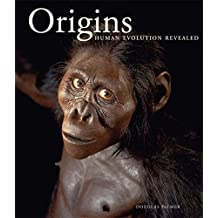 Origins: Human Evolution Revealed by Douglas Palmer (2010-09-20)