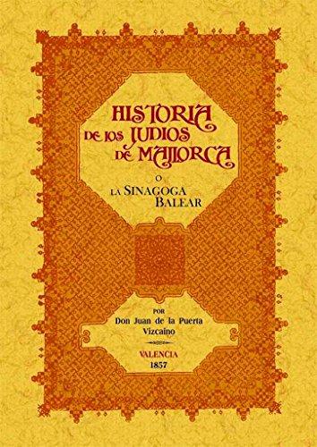 La Sinagoga Balear O Historia de los Judíos de Mallorca por Juan de la Puerta Vizcaino