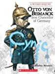 Otto Von Bismarck: Iron Chancellor of...
