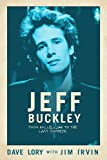 Jeff Buckley: From Hallelujah to the Last Goodbye (English Edition)