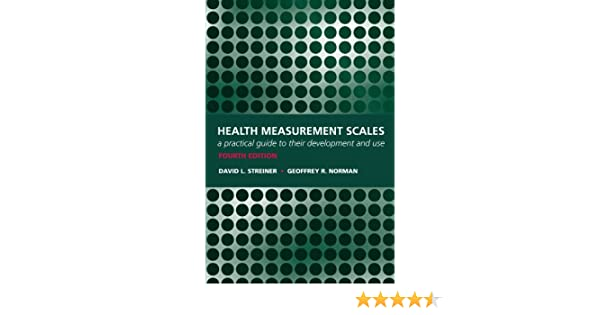Health measurement scales a practical guide to their development health measurement scales a practical guide to their development and use amazon david l streiner books fandeluxe Image collections