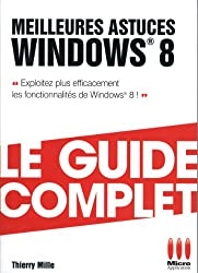 GUIDE COMPLET£MEILLEURES ASTUCES WINDOWS 8