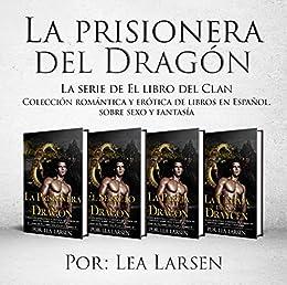 La prisionera del Dragón (Colección romántica y erótica de libros ...