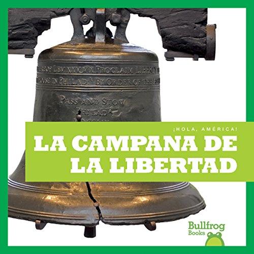 La Campana de La Libertad (Liberty Bell) (Hola, America! /Hello, America!) por R. J. Bailey