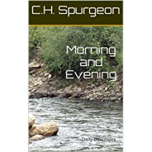 Morning and Evening Daily Devotions with Charles Spurgeon Book (Annotated) (English Edition)