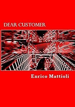 Dear customer (English Edition) di [Mattioli, Enrico]