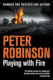 Playing With Fire (The Inspector Banks series) (English Edition)