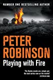 Playing With Fire (Inspector Banks Book 14) by Peter Robinson