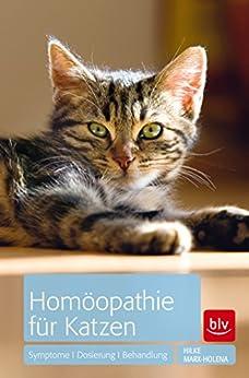 Homöopathie für Katzen: Symptome * Dosierung * Behandlung