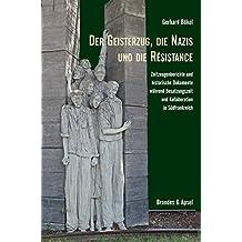 Der Geisterzug, die Nazis und die Résistance: Zeitzeugenberichte und historische Dokumente während Besatzungszeit und Kollaboration in Südfrankreich