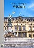 Residenz und Hofgarten Würzburg: Amtlicher Führer -