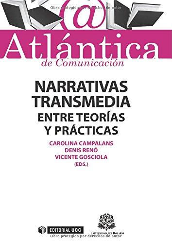 Narrativas transmedia. Entre teorías y prácticas (ATLÁNTICA de Comunicación) por Carolina Campalans