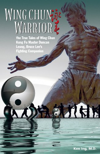 wing-chun-warrior-the-true-tales-of-wing-chun-kung-fu-master-duncan-leung-bruce-lees-fighting-compan
