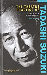 The Theatre Practice of Tadashi Suzuki: A Critical Study with DVD Examples (Performance Books)
