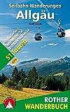 Seilbahn-Wanderungen Allgäu, mit Außerfern, Tannheimer Tal und Kleinwalsertal: mit Außerfern, Tannheimer Tal und Kleinwalsertal. 51 Touren (Rother Wanderbuch)