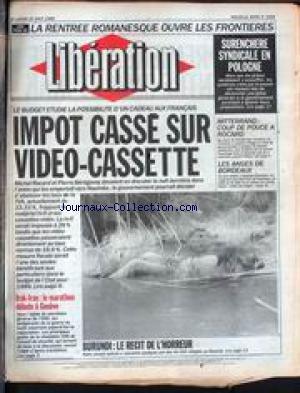 LIBERATION [No 2259] du 25/08/1988 - LA RENTREE ROMANESQUE OUVRE LES FRONTIERES - SURENCHERE SYNDICALE EN POLOGNE - IMPOT CASSE SUR VIDEO-CASSETTE - MITTERRAND - COUP E POUCE A ROCARD - LES ANGES DE BORDEAUX - IRAK-IRAN - LE MARATHON DEBUTE A GENEVE - BURUNDI - LE RECIT DE L'HORREUR. par Collectif