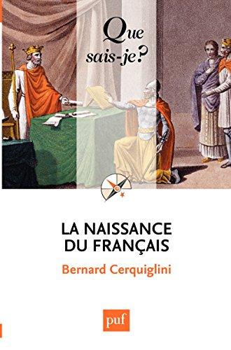 la naissance du francais que sais je n 2576