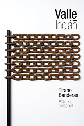 Tirano Banderas (El Libro De Bolsillo - Bibliotecas De Autor - Biblioteca Valle-Inclán) por Ramón del Valle-Inclán