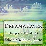 Dreamweaver: Despair, Book 3 (Volume 1)