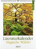 Literaturkalender Magische Wälder 2020: Literarischer Wochenkalender * 1 Woche 1 Seite * literarische Zitate und Bilder * 24 x 32 cm