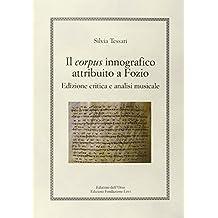 Il corpus innografico attribuito a Fozio. Ediz. critica e analisi musicale
