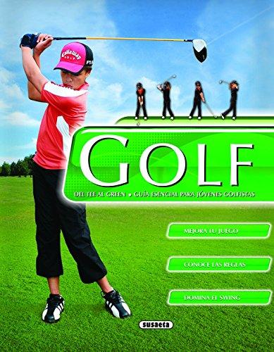 Golf. Del Tee Al Green. Guia Esencial Para Jovenes Golfistas por Susaeta Ediciones S A