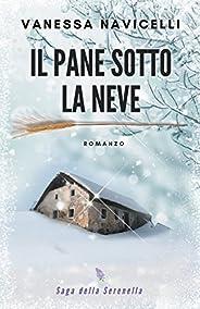 Il pane sotto la neve (Saga della Serenella Vol. 1)