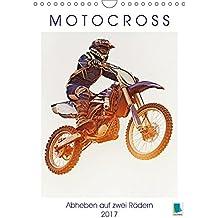 Motocross: Abheben auf zwei Rädern (Wandkalender 2017 DIN A4 hoch): Über Stock und Stein: Motorrad fahren im Gelände (Monatskalender, 14 Seiten )