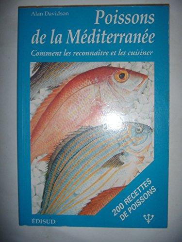 Pêche: Poissons de la Méditerranée: Comment les reconnaître et les cuisiner par Alan Davidson