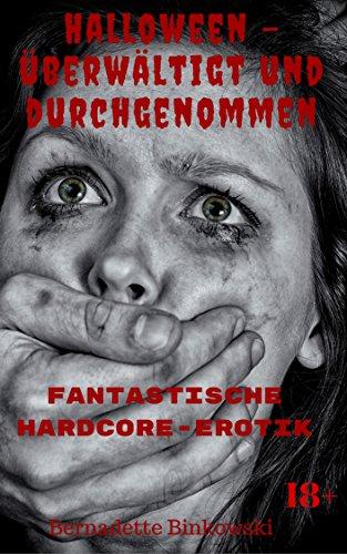 ltigt und durchgenommen: Fantastische Hardcore-Erotik (Geile Halloween)
