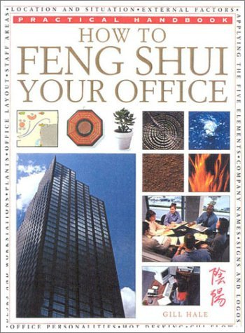 How to Feng Shui Your Office (Practical Handbook) by Gill Hale (2001-03-31) par Gill Hale