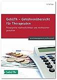 GebüTh - Gebührenübersicht für Therapeuten: Privatpreise nachvollziehbar und rechtssicher gestalten (praxismanagement professionell) - Buchner & Partner GmbH