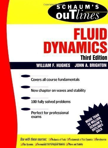 Schaum's Outline of Fluid Dynamics (Schaum's Outline Series) 3rd (third) Edition by Hughes, William F., Brighton, John A., Winowich, Nicholas published by Schaum's Outlines (1999)