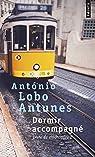 Dormir accompagné par Lobo Antunes
