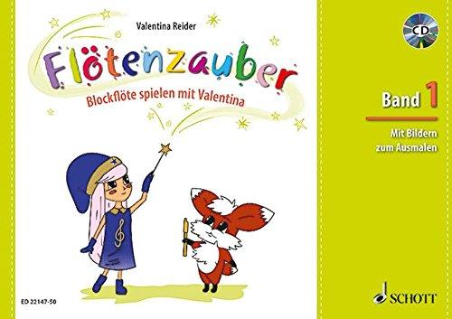 Flötenzauber: Blockflöte spielen mit Valentina. Band 1. Sopran-Blockflöte. Ausgabe mit CD.