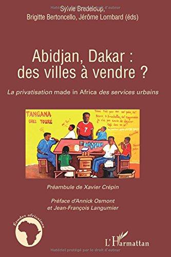 Abidjan, Dakar : des villes  vendre ? : La privatisation made in africa des services urbains