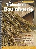 La technologie en boulangerie CAP Boulanger - Tome 1, La culture professionnelle ; Les matières premières
