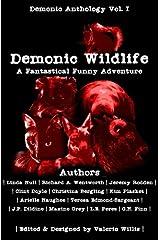 Demonic Wildlife: A Fantastical Funny Adventure (Demonic Anthology Collection) Paperback