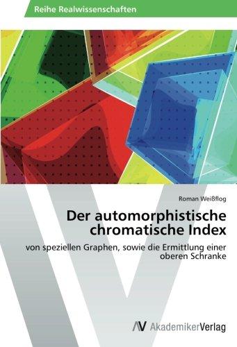 Der automorphistische chromatische Index: von speziellen Graphen, sowie die Ermittlung einer oberen Schranke