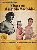 Scarica Libro In forma con il metodo Macfadden Il sistema piu semplice per tutti per essere e restare in forma (PDF,EPUB,MOBI) Online Italiano Gratis