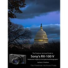 The Friedman Archives Guide to Sony's Rx-100 V