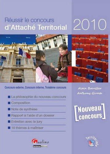 Réussir le concours d'Attaché Territorial 2010 par Alain Breuiller, Anthony Giunta