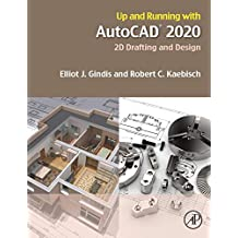 Up and Running with AutoCAD 2020: 2D Drafting and Design