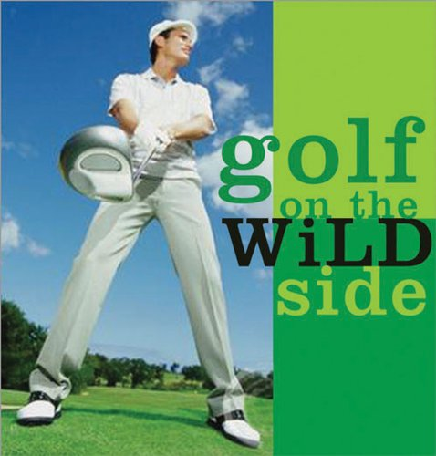 Golf on the Wild Side (Wild at Heart)