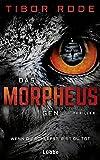 Das Morpheus-Gen: Wenn du schläfst, bist du tot