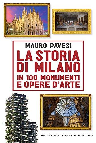la-storia-di-milano-in-100-monumenti-e-opere-darte