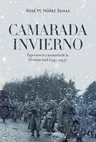 Camarada invierno: Experiencia y memoria de la División Azul (1941-1945) (Contrastes) por Xosé M. Núñez Seixas