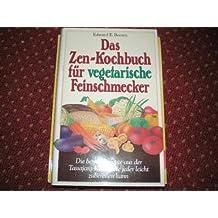 Das Zen-Kochbuch für vegetarische Feinschmecker